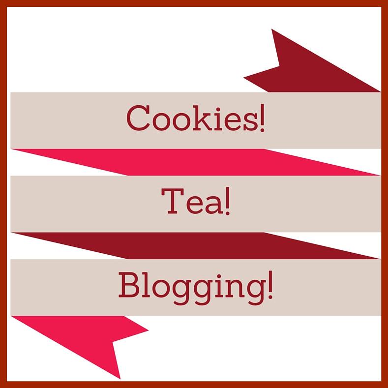 Cookies, Tea, Blogging