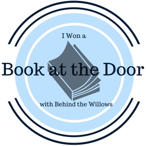 I won a Book at the Door with Behind the Willows