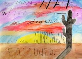 """""""The man in black fled across the desert and the gunslinger followed."""""""