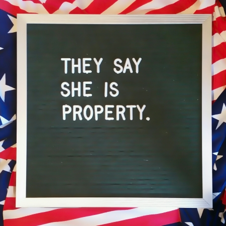 """They say she is property."""